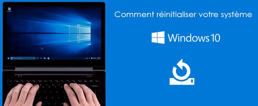 Astuces windows 10 : Comment réinitialiser Windows 10 ?