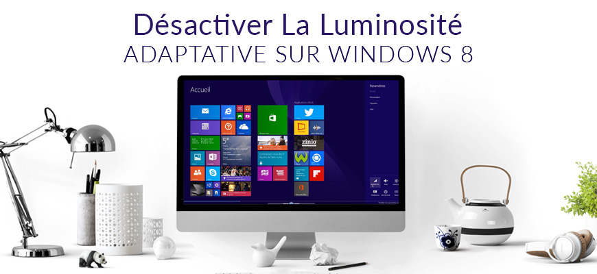 Comment désactiver la luminosité adaptative sur Windows 8