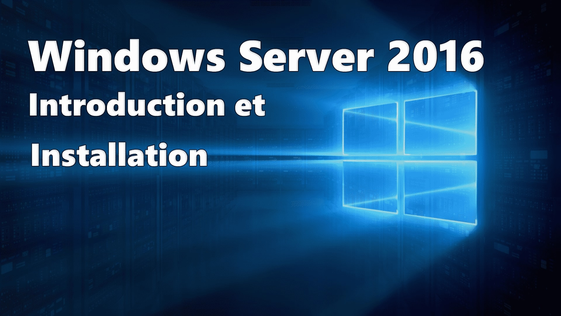 Windows Server 2016 : Procédure d'installation
