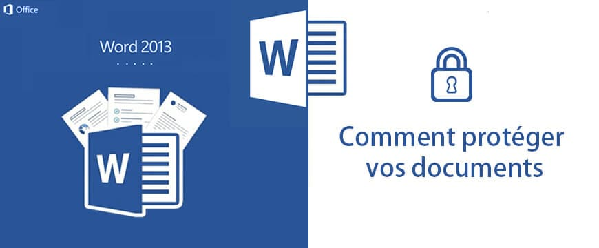 Protéger un document sur Word 2013