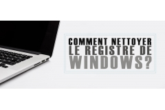 Comment nettoyer le registre de Windows