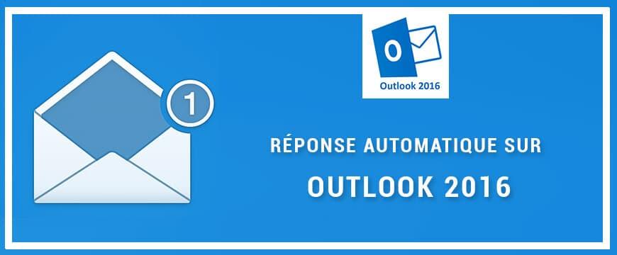 Comment Activer L Envoi D Une Reponse Automatique Sur Outlook 2016